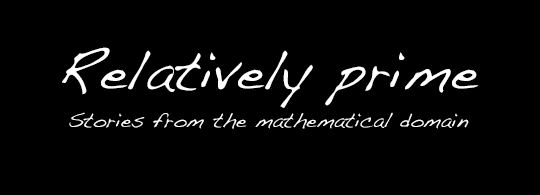 Relatively prime – Stories from the mathematical domain